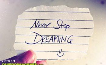 Nunca dejes de soñar imágenes